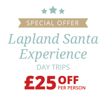 Special Offer, Lapland Santa Experience Day Trips, £25 off per person. Call us for more details